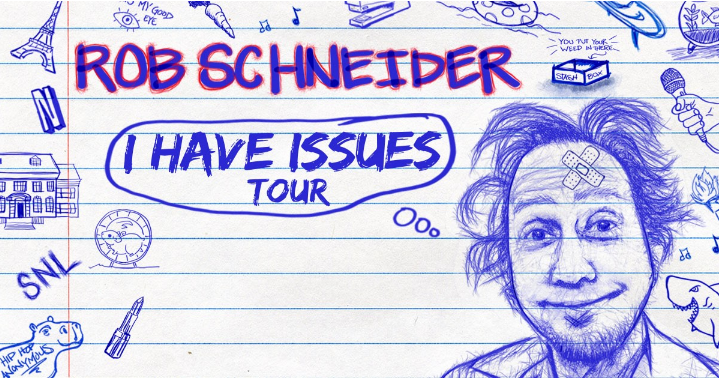 """Rob Schneider """"I Have Issues"""" tour promotional artwork."""